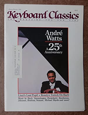 Keyboard Classics: The Magazine You Can Play - January/February 1988 - Andre Watts: a 25th Annive...