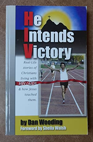 He Intends Victory: Real-Life Stories of Christians Living with HIV/AIDS & How Jesus ...