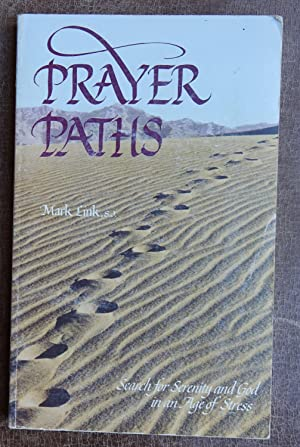 Prayer Paths: Search for Serenity and God in an Age of Stress: Link, Mark