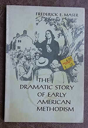 The Dramatic Story of Early American Methodism