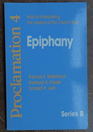 Proclamation 4: Aids for Interpreting the Lessons of the Church Year, Series B - Epiphany