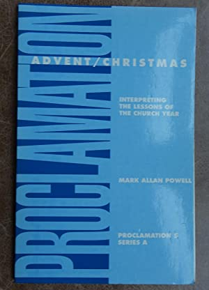 Proclamation 5 (Series A): Advent Christmas - Interpreting the Lessons of the Church Year