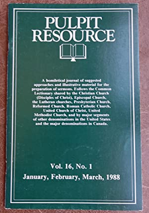 Pulpit Resource: Vol. 16, No. 1 (January, February, March 1988)