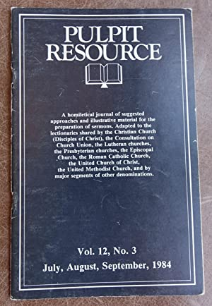 Pulpit Resource: Vol. 12, No. 3 (July, August, September 1984)