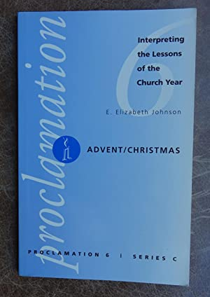 Proclamation 6: Interpreting the Lessons of the Church Year - Advent/Christmas Series C