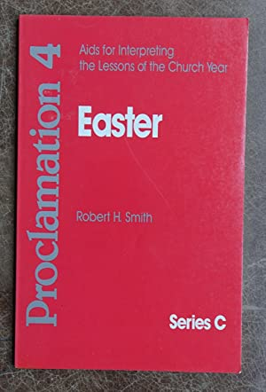 Proclamation 4: Aids for Interpreting the Lessons of the Church Year, Series C - Easter