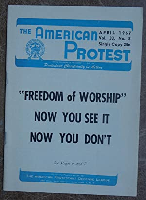 The American Protest: April 1967 - Vol. 33 No. 8