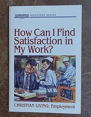 How Can I Find Satisfaction in My: De Haan, Kurt