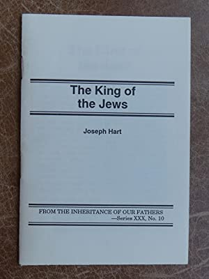 The King of the Jews: A Sermon Preached at Jewin Street Chapel, London 1768