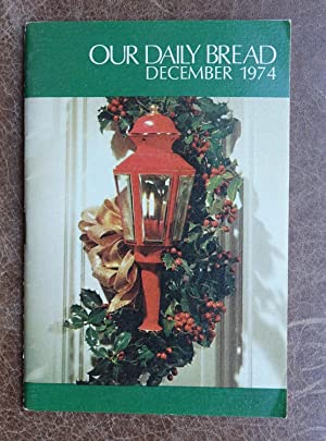 Our Daily Bread: December 1974 Vol. 19 No. 9