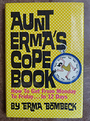 Aunt Erma's Cope Book: How to Get: Bombeck, Erma