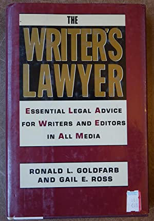 The Writer's Lawyer: Essential Legal Advice for Writers and Editors in All Media