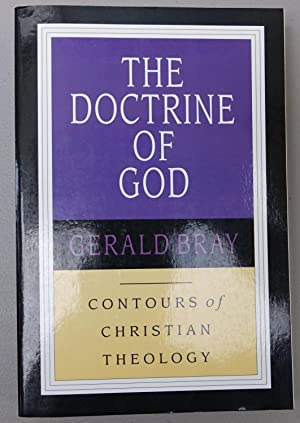The doctrine of God (Contours of Christian Theology)