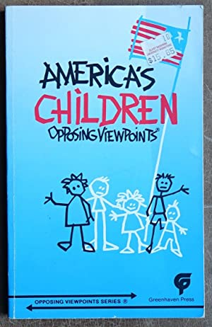 America's Children: Opposing Viewpoints