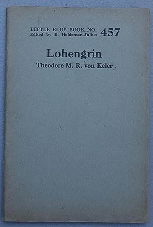 Lohengrin (Little Blue Book No. 457): Von Keler, Theodore