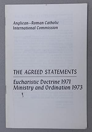 the Agreed Statements: Eucharistic Doctrine 1971, Ministry and Ordination 1973