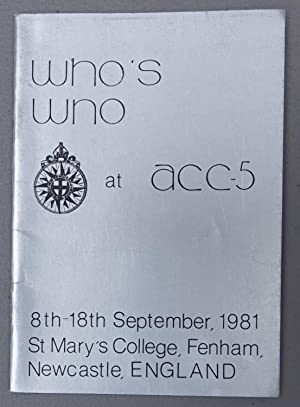 Who's Who at ACC-5: 8th-18th September, 1981 St. MAry's College, Fenham, Newcastle, England