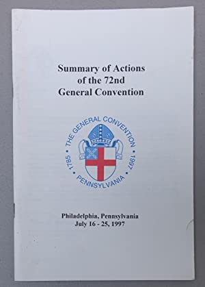 Summary of Actions of the 72nd General Convention: Philadelphia, Pennsylvania July 16-25, 1997