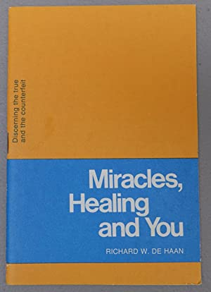 Miracles, Healing and You: Discerning the True and the Counterfeit (Radio Bible Class)