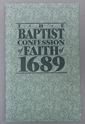 The Baptist Confession of Faith of 1689