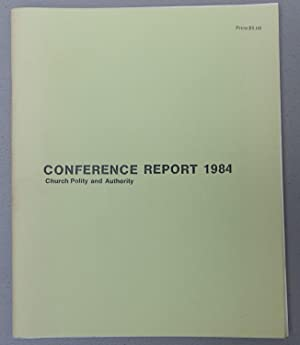 Confernece Report 1984: Church Polity and Authority (A Theological Conference Held at the Univers...