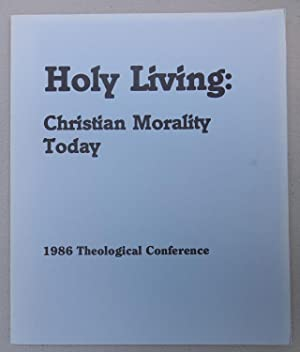 Holy Living: Christian Morality Today
