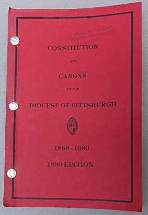 Constitution and Canons of the Diocese of Pittsburgh 1868-1960 (1980 edition)