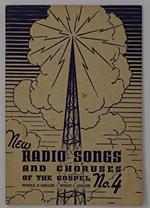 New Radio songs and Choruses of the: Loveless, Wendell P.