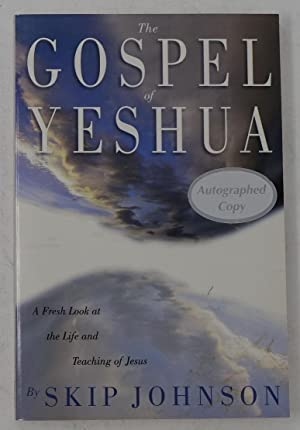 The Gospel of Yeshua: A Fresh Look at the Life and Teaching of Jesus