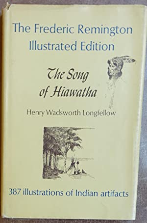 The Song of Hiawatha (The Frederic Remington Illustrated Edition)