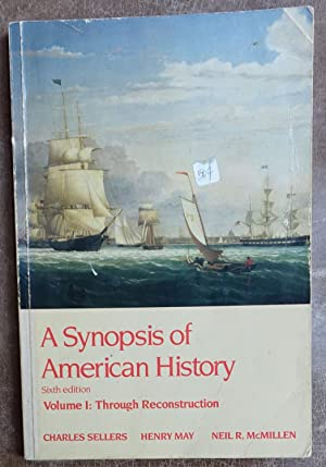 A Synopsis of American History: Volume I - Through Reconstruction