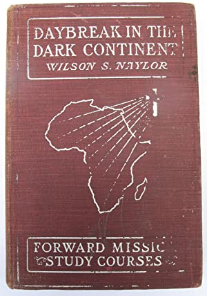 Daybreak in the Dark Continent (Forward Mission Study Courses): Naylor, Wilson S.