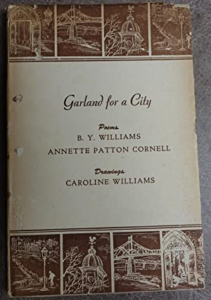 Garland for a City: Williams, B. Y. And Annette Patton Cornell