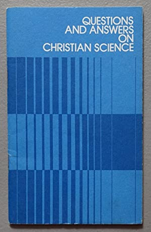Questions and Answers on Christian Science