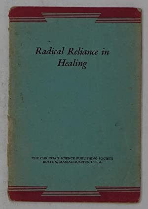 Radical Reliance in Healing