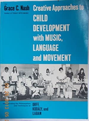 Creative Approaches to Child Development with Music, Language and Movement