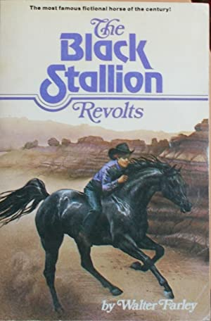 The Black Stallion Revolts: Farley, Walter