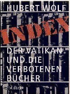 INDEX - Der Vatikan und die verbotenen: Wolf, Hubert