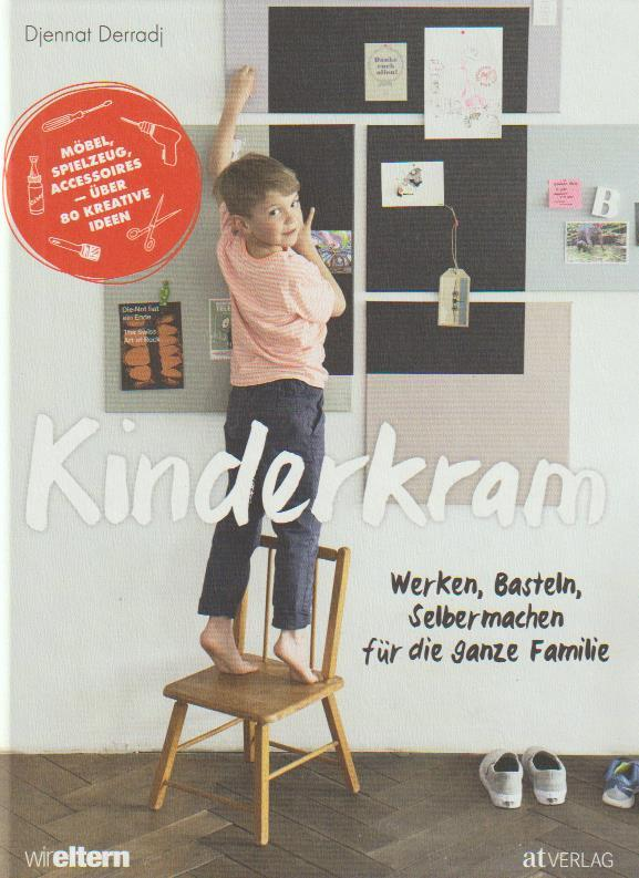 Kinderkram Werken Basteln Selbermachen Für Die Ganze Familie