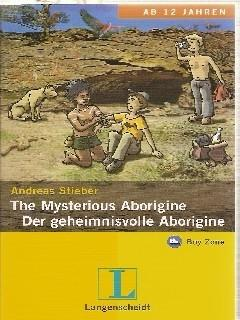 The Mysterious Aborigini - Der geheimnisvolle Aborigini: Stieber, Andreas