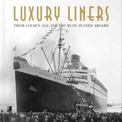 Luxury Liners. Their Golden Age and the Music Played Aboard mit 4 CDs