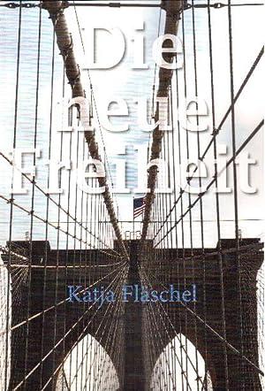 Die neue Freiheit: Fl�schel, Katja