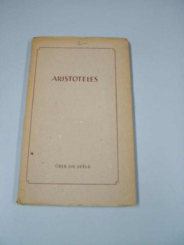 Aristoteles: Die Lehrschriften. - [Mehrteiliges Werk]; Teil: 6,1. Über die Seele