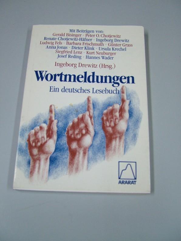 Wortmeldungen: Ein deutsches Lesebuch
