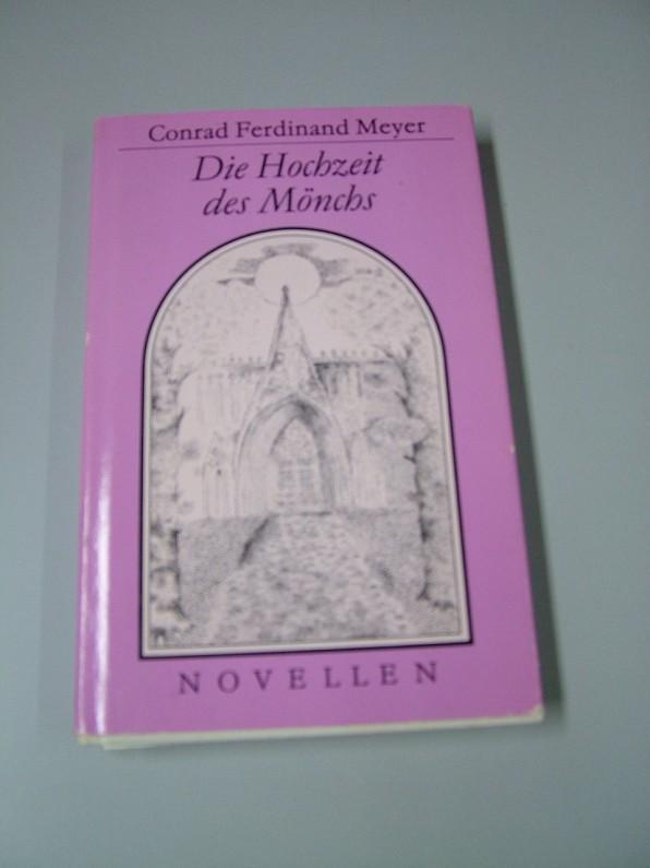Die Hochzeit des Mönchs : Novellen.: Meyer, Conrad Ferdinand: