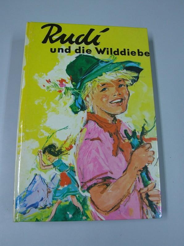 Rudi und die Wilddiebe : Eine Erzählung: Kolnberger, Anton:
