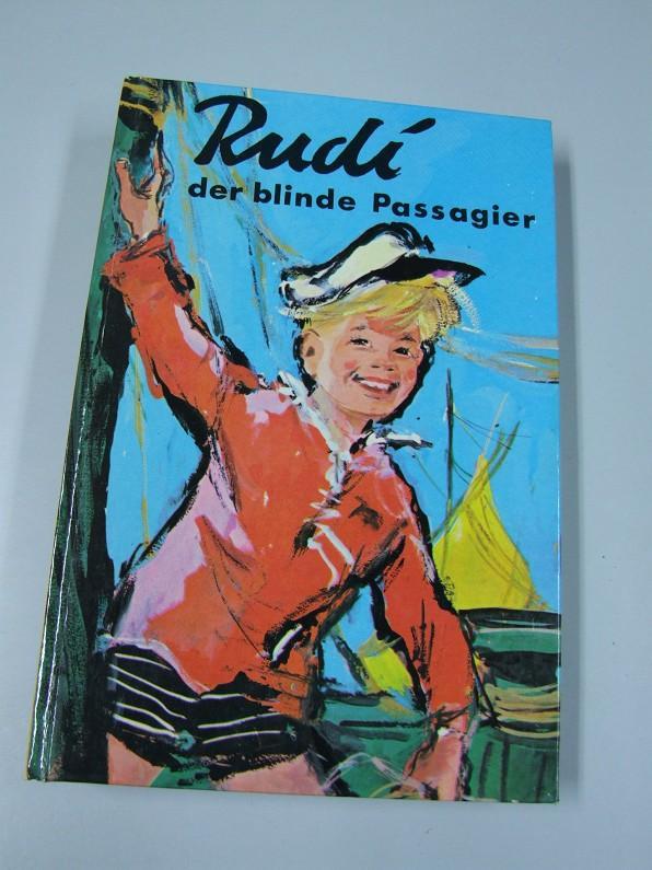 Rudi, der blinde Passagier : Eine Erzählung: Kolnberger, Anton: