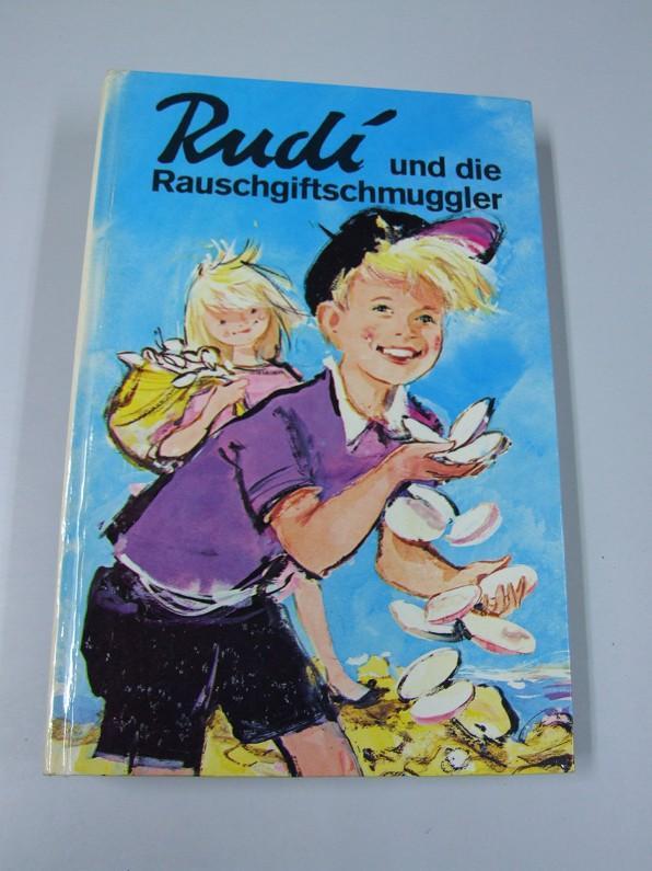 Rudi und die Rauschgiftschmuggler : Eine Erzählung: Kolnberger, Anton: