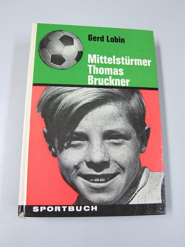 Mittelstürmer Thomas Bruckner.: Lobin, Gerd: