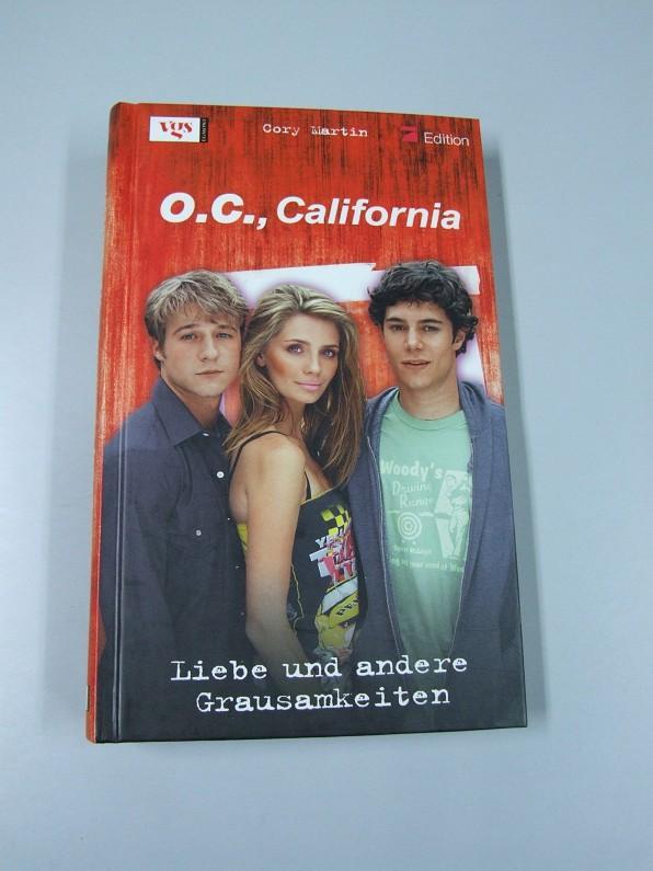 O.C., California; Teil: Liebe und andere Grausamkeiten. von. Aus dem Amerikan. von Birgit Schmitz / 7-Edition - Martin, Cory
